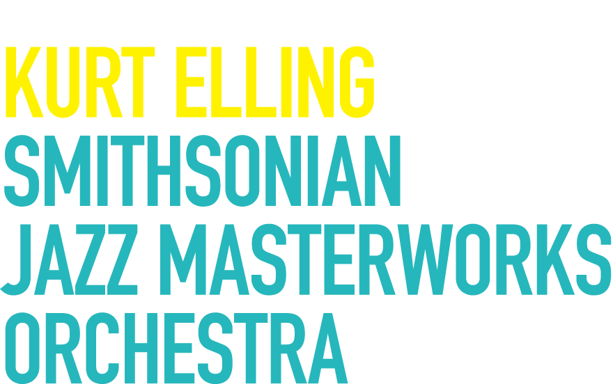 Jazz Across Borders World Tour Kurt Elling with Smithsonian Jazz Masterworks Orchestra